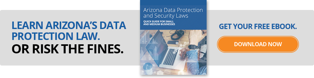 FREE Ebook – Arizona Data Protection and Security Laws: Quick Guide for Small and Medium Businesses  - click here